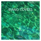 Piano Covers I. (Piano Version) von Philip