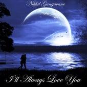 I'll Always Love You by Nikhil Gangavane