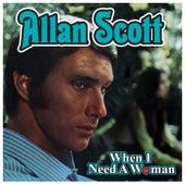 When I Needed a Woman by Scott Allan