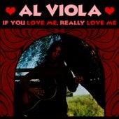 If You Love Me, Really Love Me by Al Viola