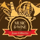 Music & Wine with Joao Gilberto by João Gilberto