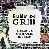 Bump N Grind: The UK Garage Sound by Various Artists