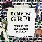 Bump N Grind: The UK Garage Sound van Various Artists