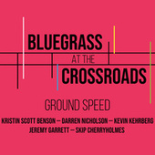 Ground Speed by Bluegrass at the Crossroads