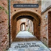 Walking in Dylan's Shoes by Mouse & The Traps