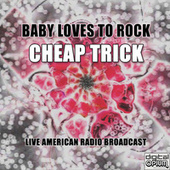 Baby Loves To Rock (Live) de Cheap Trick