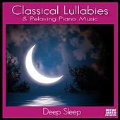 Classical Lullabies and Relaxing Piano Music by Classical Lullabies and Relaxing Piano Music