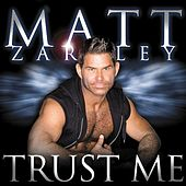 Trust Me (The Remixes) by Matt Zarley
