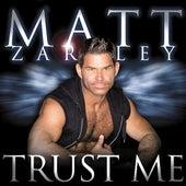 Trust Me (The Remixes) van Matt Zarley