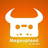 Megaupload by Dan Bull