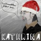 Weihnachten fällt aus von Kathrina