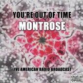 You're Out Of Time (Live) de Montrose
