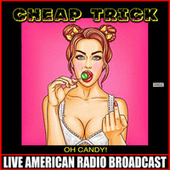Oh Candy! (Live) by Cheap Trick