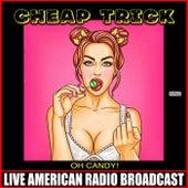 Oh Candy! (Live) de Cheap Trick