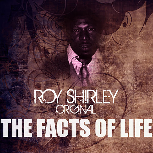 The Facts Of Life by Roy Shirley