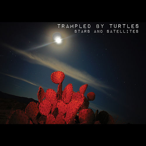 Stars and Satellites by Trampled by Turtles