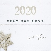 Pray For Love by Trevor Jones