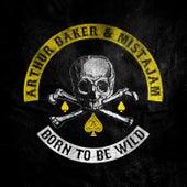 Born To Be Wild von Arthur Baker