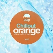 Chillout Orange Vol.3: Relaxing Chillout Vibes by Various Artists
