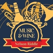 Music & Wine with Nelson Riddle von Nelson Riddle