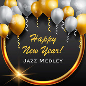 Happy New Year! Jazz Medley by Various Artists