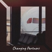 Changing Partners von Various Artists