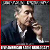 Addicted To Love (Live) by Bryan Ferry