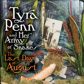 The Last Day of August de Tyra Penn and Her Army of Snakes