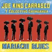 Mariachi Blues by Joe King Carrasco y Colectivo Chihuahua