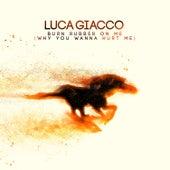 Burn Rubber on Me (Why You Wanna Hurt Me) de Luca Giacco