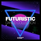 Futuristic Dance Collection, Vol. 8 by Various Artists