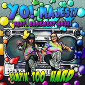 BUMPIN' TOO HARD by Yo Majesty