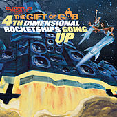4th Dimension Rocketships Going Up by The Gift Of Gab