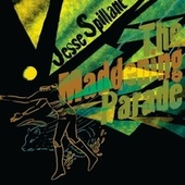 The Maddening Parade by Jesse Spillane