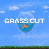 Grass Cut by Christian Crosby
