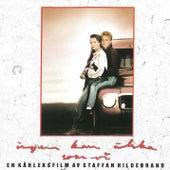 Ingen Kan Älska Som Vi von Original Soundtrack