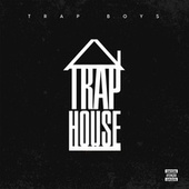 Trap House by Trapboysfamily