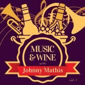 Music & Wine with Johnny Mathis, Vol. 1 von Johnny Mathis