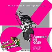 Ak47 Musical Presents: Kick - Summer Hits 2012 (Mixed By DJ Ak47) de Various Artists