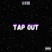 Tap Out by Lil Altoid