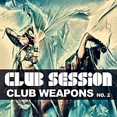Club Session (Pres. Club Weapons, No. 2) de Various Artists