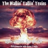Apocalypse Au-Go-Go (2020 Remaster) [With Bonus Tracks] de The Walkin Talkin Toxins