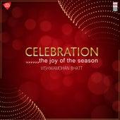 Celebration by Vishwa Mohan Bhatt