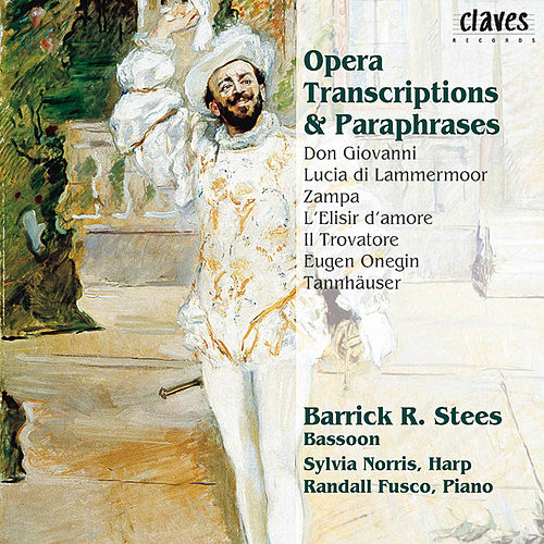 Opera Transcriptions & Paraphrases for Bassoon, Harp & Piano by Barrick R. Stees
