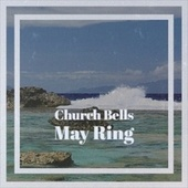 Church Bells May Ring by Various Artists