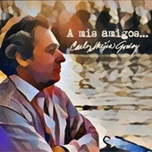 A Mis Amigos de Carlos Mejia Godoy