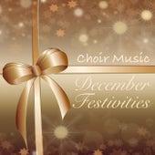 Choir Music December Festivities de Various Artists