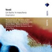 Verdi : Un ballo in maschera [Highlights] (-  Apex) by Michèle Crider, Maria Bayo, Elena Zaremba, Richard Leech, Vladimir Chernov, Carlo Rizzi & Orchestra of Welsh National Opera