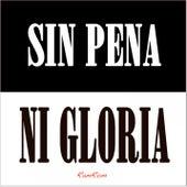 Sin pena ni gloria by RamRom