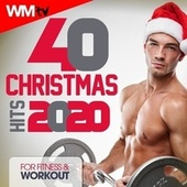 40 Christmas Hits 2020 For Fitness & Workout (Unmixed Compilation for Fitness & Workout 128 Bpm / 32 Count) by Workout Music Tv